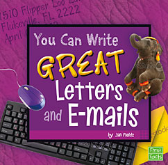 "You Can Write Great Letters and Emails, from Capstone Publishing ""You Can Write"" series"